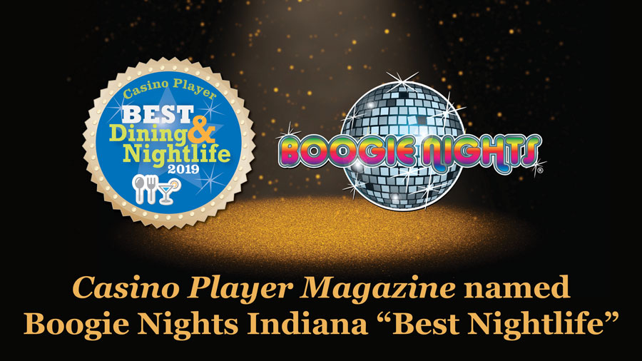 "Casino Player Magazine named Boogie Nights Indiana ""Best Nightlife"""